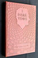 I DARE YOU--William H. Danforth, 12th edition 1945