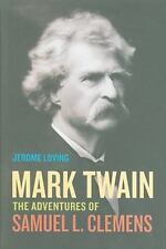 Mark Twain : The Adventures of Samuel L. Clemens by Jerome Loving (2010,...