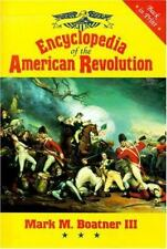 Encylclopedia of the American Revolution by Mark M. Boatner III