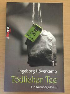 Ingeborg Höverkamp: Tödlicher Tee. Nürnberg Krimi, Franken Thriller