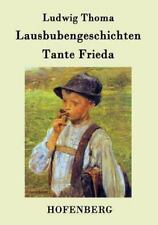 Lausbubengeschichten / Tante Frieda by Ludwig Thoma (2015, Paperback)