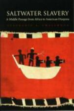 Saltwater Slavery : A Middle Passage from Africa to American Diaspora by...