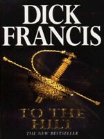 To the hilt by Dick Francis (Paperback) Highly Rated eBay Seller, Great Prices