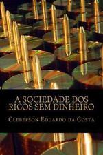 A Sociedade Dos Ricos Sem Dinheiro : Ideologia, Hegemonia Capitalista e o...