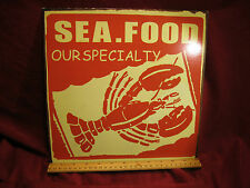 Reproduction Sea Food Our Specialty Lobster Seafood Tin Advertising Sign