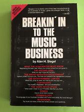 Breakin' In To The Music Business, Alan H. Siegel
