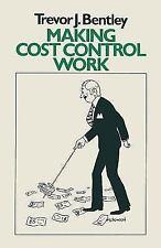 Making Cost Control Work: By Trevor J. Bentley