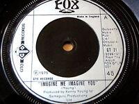 "FOX - IMAGINE YOU, IMAGINE ME   7"" VINYL"