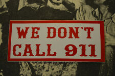 Hells Angels Nomads, AZ USA - We Dont Call 911 - Sticker