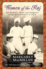 Women of the Raj: The Mothers, Wives, and Daughters of the British Empire in Ind