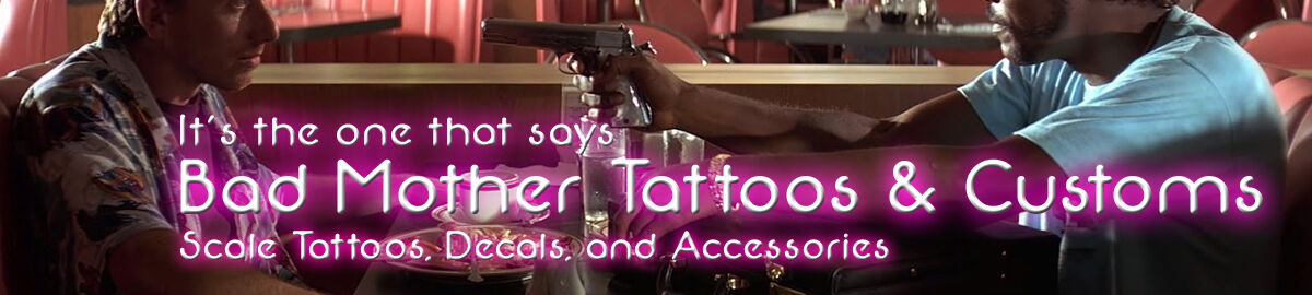Bad Mother Tattoos and Customs