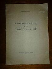 LUIGI SCREMIN IL PROCESSO DI GALILEO E LA QUESTIONE GALILEIANA Roma 1933