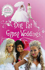 Nally, Jim, Big Fat Gypsy Weddings: The Dresses, the Drama, the Secrets Unveiled