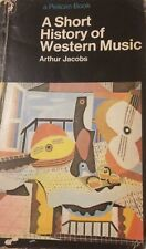 A Short History of Western Music (Pelican)-Arthur Jacobs-1972 1st Edition