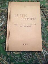 UN ATTO D'AMORE PICCOLA CHIAVE PER APRIRE LE PORTE DELLA VITA FELICE BUONO 1949