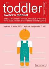 The Toddler Owners Manual: Operating Instructions
