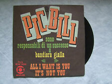 "PIC & BILL""ALL I WANT IS YOU /IT'S NOT YOU -disco 45 giri BENTLER"""