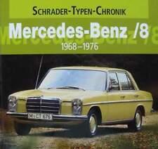 BOEK/LIVRE : MERCEDES BENZ /8 1968 - 1976 (w 114, w 115,coupé,200,220,oldtimer