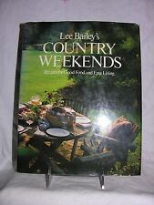 Lee Bailey's Country Weekends : Recipes for Good Food and Easy Living by Lee...
