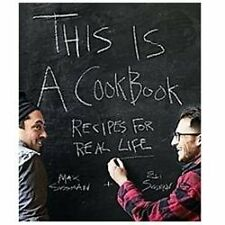 This Is a Cookbook : Recipes for Real Life by Max Sussman and Eli Sussman (2012…