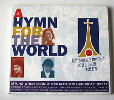 A HYMN FOR THE WORLD . BARTOLI, BOCELLI, MYUNG-WHUN CHUNG . DIGIPACK CD