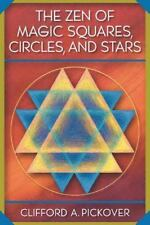 The Zen Of Magic Squares, Circles, And Stars: An Exhibition Of Surprising Str...