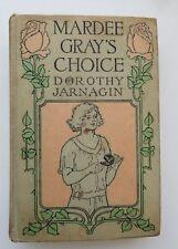 Mardee Gray's Choice by Dorothy Jarnagin 1923 Hardback Little Brown & Co RARE