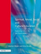 Spiritual, Moral, Social, and Cultural Education : Exploring Values in the...