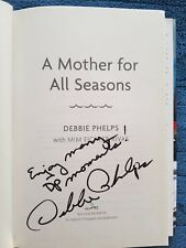 Debbie Phelps, MOTHER FOR ALL SEASONS *SIGNED INSCRIBED* 2009 HBDJ 1ST/1ST (044)