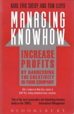Managing Knowhow: Add Value...by Valuing Creativity By Karl Erik Sveiby, Tom Ll