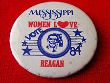 MISSISSIPPI WOMEN LOVE RONALD REAGAN PIN BACK BUTTON  f336