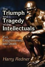 THE TRIUMPH AND TRAGEDY OF THE INTELLECTUALS - REDNER, HARRY - NEW BOOK