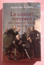 Le concert Européen Aux origines de l'Europe Jacques Alain de Sédouy Neuf