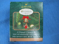 2000 Hallmark  Keepsake Collectors Club Membership Ornament A Friend Chimes In