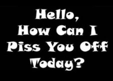 Funny White Vinyl Decal Car Truck Hello How Can I Piss You Off Today