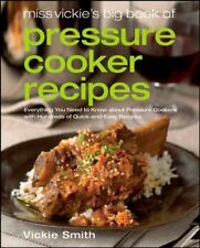 Miss Vickie's Big Book of Pressure Cooker Recipes Vickie Smith 2008 PB Brand New