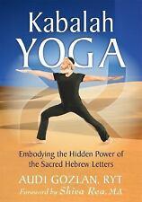 Kabalah Yoga: Embodying the Hidden Power of the Sacred Hebrew Letters (Paperback