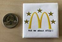 McDonald's Ask Me about ATCQ Food Quality Pinback Button #34940