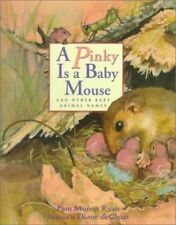 A Pinky is a Baby Mouse: And Other Baby Animal Nam