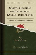 Short Selections for Translating English Into French: Including a Few Examinatio