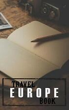 Travel Europe Book Blank Travel Journal 5 X 8 108 Lined Pages    Dartan Creatio