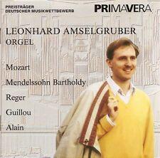 Organ Music - Mozart, Mendelssohn, Reger, Guillou & Alain / Leonhard Amselgruber