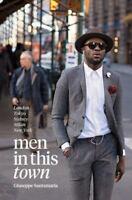 Men in This Town : London, Tokyo, Sydney, Milan, New York (2014, Hardcover)