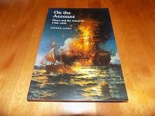 ON THE ACCOUNT Piracy and the Americas 1766-1835 JOSEPH GIBBS Pirate Book NEW