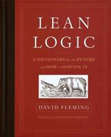 Lean Logic : A Dictionary for the Future and How to Survive It, Hardcover by ...