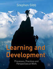 Learning and Development: Processes, Practices and Perspectives at-ExLibrary