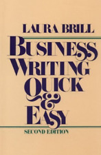 Business Writing Quick & Easy [Jan 12, 1990] Brill, Laura