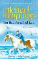(Very Good)-Not Bad for a Bad Lad (Paperback)-Morpurgo, Michael-184877320X