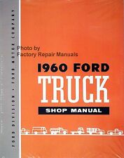 1960 Ford Truck F-100 F-250 F-350 P-350 B-600 Bus Factory Shop Service Manual