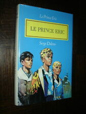 LE PRINCE ERIC - S. Dalens 1984 - Ill. P. Joubert - Ed. France Loisirs - g